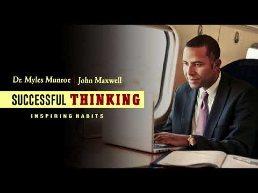 Successful Thinking - Dr Myles MunroeJohn Maxwell You Are What You Think