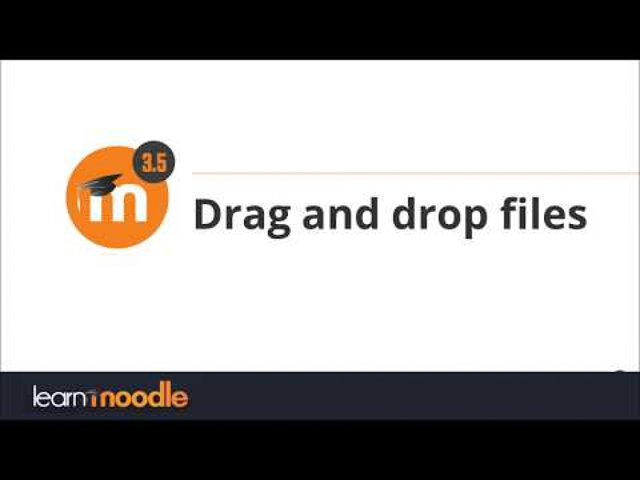Dragging and dropping files Moodle 3.5