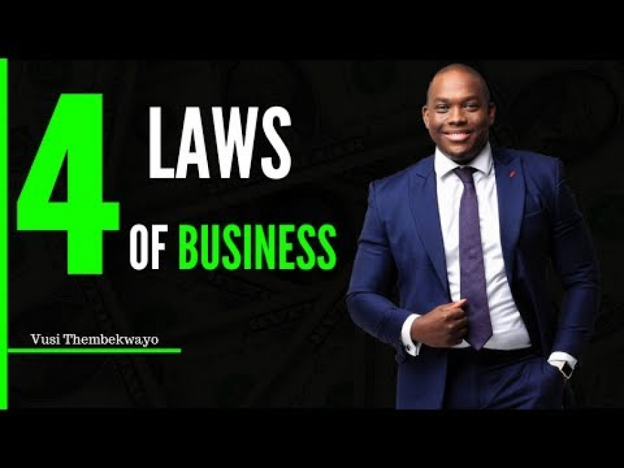 The 4 Laws of business ▶ Vusi Thembekwayo ▶ How To Start A Successful Business