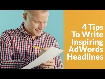 The Best 4 Tips to Write Inspiring AdWords Headlines