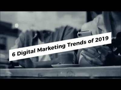 6 Digital Marketing Trends 2019