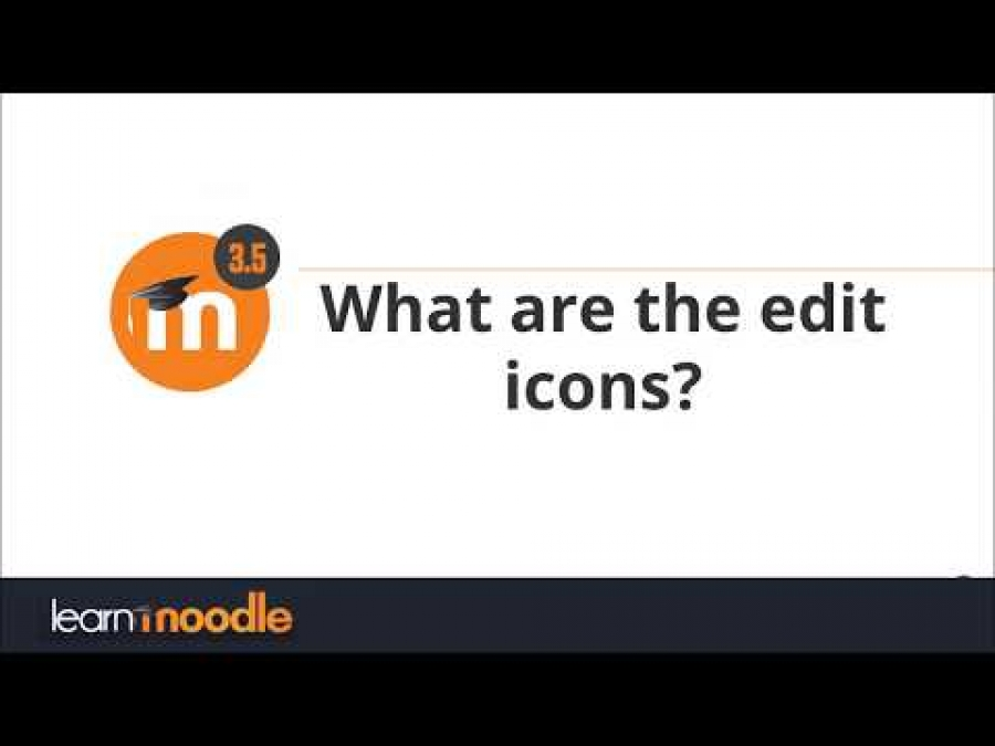 What are the edit icons? Moodle 3.5