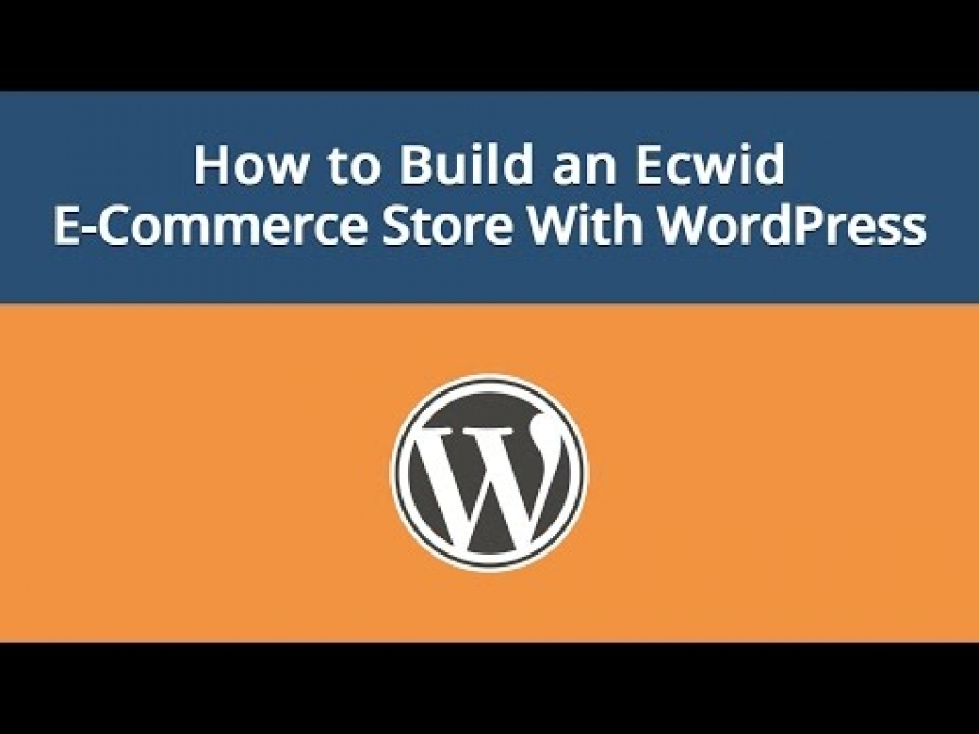 How to Build a WordPress Ecommerce Store With Ecwid